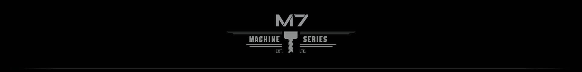 M7 Machine Series